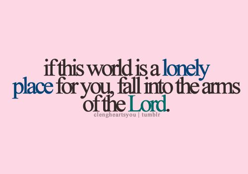 Quotes About Being Alone Bible: Encouraging bible verses about ...